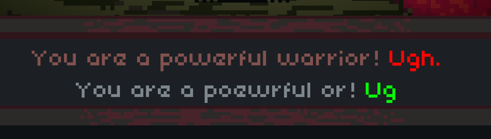 Gamma typoing 'You are a poewrful or! Ug, instead of the correct answer: You are a powerful warrior! Ugh.'